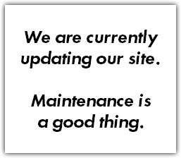 We are currently updating our site. Maintenance is a good thing.